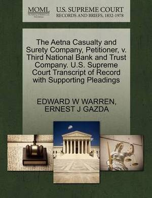 The Aetna Casualty and Surety Company, Petitioner, V. Third National Bank and Trust Company. U.S. Supreme Court Transcript of Record with Supporting Pleadings