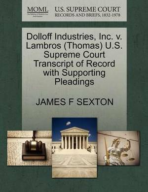Dolloff Industries, Inc. V. Lambros (Thomas) U.S. Supreme Court Transcript of Record with Supporting Pleadings