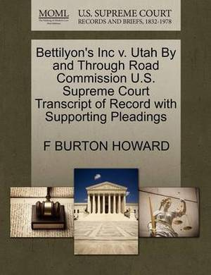 Bettilyon's Inc V. Utah by and Through Road Commission U.S. Supreme Court Transcript of Record with Supporting Pleadings