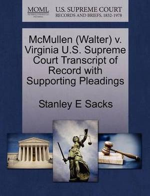 McMullen (Walter) V. Virginia U.S. Supreme Court Transcript of Record with Supporting Pleadings