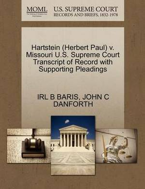 Hartstein (Herbert Paul) V. Missouri U.S. Supreme Court Transcript of Record with Supporting Pleadings