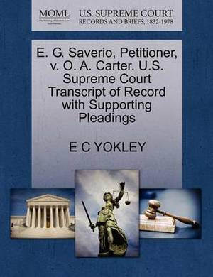 E. G. Saverio, Petitioner, V. O. A. Carter. U.S. Supreme Court Transcript of Record with Supporting Pleadings