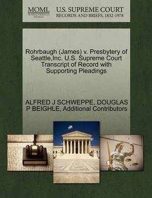 Rohrbaugh (James) V. Presbytery of Seattle, Inc. U.S. Supreme Court Transcript of Record with Supporting Pleadings