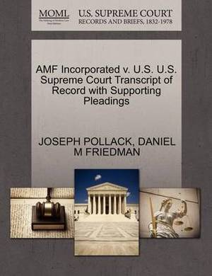 Amf Incorporated V. U.S. U.S. Supreme Court Transcript of Record with Supporting Pleadings