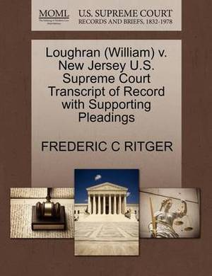 Loughran (William) V. New Jersey U.S. Supreme Court Transcript of Record with Supporting Pleadings