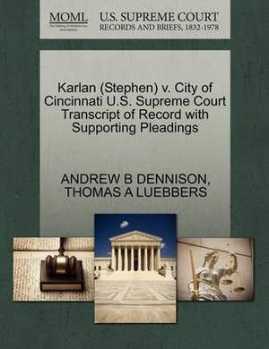 Karlan (Stephen) V. City of Cincinnati U.S. Supreme Court Transcript of Record with Supporting Pleadings