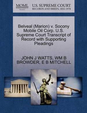 Belveal (Marion) V. Socony Mobile Oil Corp. U.S. Supreme Court Transcript of Record with Supporting Pleadings