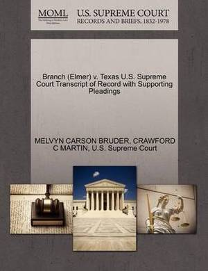 Branch (Elmer) V. Texas U.S. Supreme Court Transcript of Record with Supporting Pleadings