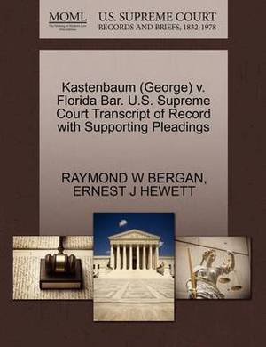 Kastenbaum (George) V. Florida Bar. U.S. Supreme Court Transcript of Record with Supporting Pleadings