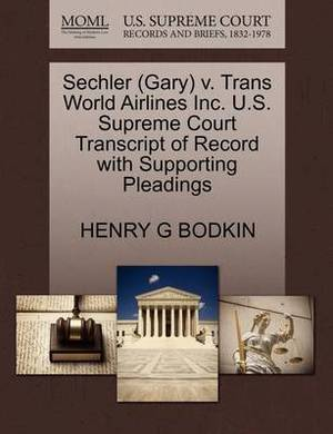 Sechler (Gary) V. Trans World Airlines Inc. U.S. Supreme Court Transcript of Record with Supporting Pleadings