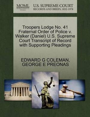 Troopers Lodge No. 41 Fraternal Order of Police V. Walker (Daniel) U.S. Supreme Court Transcript of Record with Supporting Pleadings