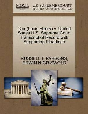 Cox (Louis Henry) V. United States U.S. Supreme Court Transcript of Record with Supporting Pleadings
