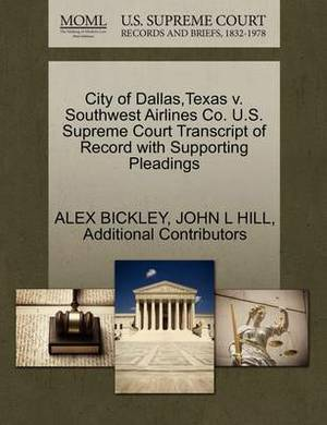 City of Dallas, Texas V. Southwest Airlines Co. U.S. Supreme Court Transcript of Record with Supporting Pleadings