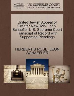 United Jewish Appeal of Greater New York, Inc V. Schaefler U.S. Supreme Court Transcript of Record with Supporting Pleadings