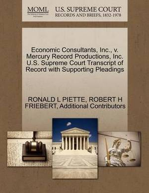 Economic Consultants, Inc., V. Mercury Record Productions, Inc. U.S. Supreme Court Transcript of Record with Supporting Pleadings