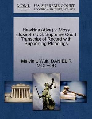 Hawkins (Alva) V. Moss (Joseph) U.S. Supreme Court Transcript of Record with Supporting Pleadings
