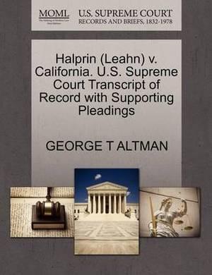 Halprin (Leahn) V. California. U.S. Supreme Court Transcript of Record with Supporting Pleadings