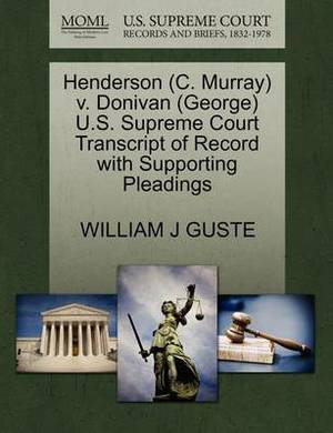 Henderson (C. Murray) V. Donivan (George) U.S. Supreme Court Transcript of Record with Supporting Pleadings