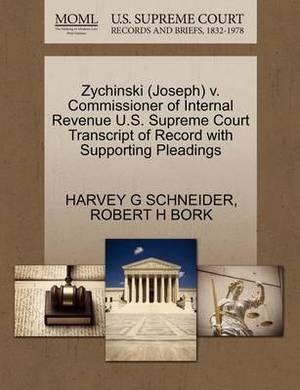 Zychinski (Joseph) V. Commissioner of Internal Revenue U.S. Supreme Court Transcript of Record with Supporting Pleadings