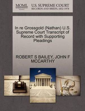 In Re Grossgold (Nathan) U.S. Supreme Court Transcript of Record with Supporting Pleadings