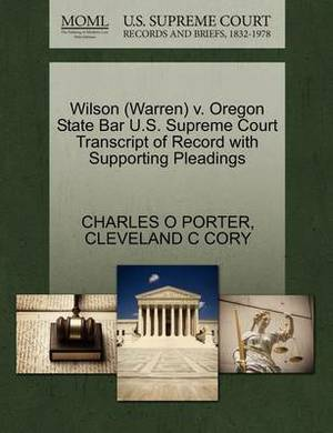 Wilson (Warren) V. Oregon State Bar U.S. Supreme Court Transcript of Record with Supporting Pleadings