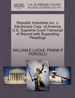 Republic Industries, Inc. V. Electronics Corp. of America U.S. Supreme Court Transcript of Record with Supporting Pleadings