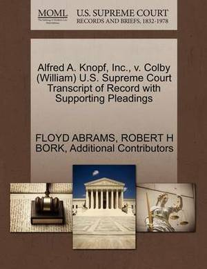 Alfred A. Knopf, Inc., V. Colby (William) U.S. Supreme Court Transcript of Record with Supporting Pleadings