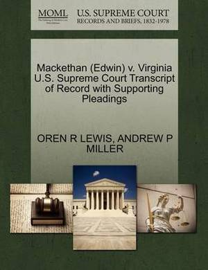 Mackethan (Edwin) V. Virginia U.S. Supreme Court Transcript of Record with Supporting Pleadings