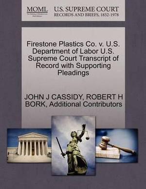 Firestone Plastics Co. V. U.S. Department of Labor U.S. Supreme Court Transcript of Record with Supporting Pleadings