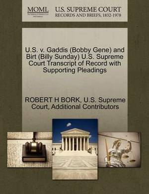 U.S. V. Gaddis (Bobby Gene) and Birt (Billy Sunday) U.S. Supreme Court Transcript of Record with Supporting Pleadings