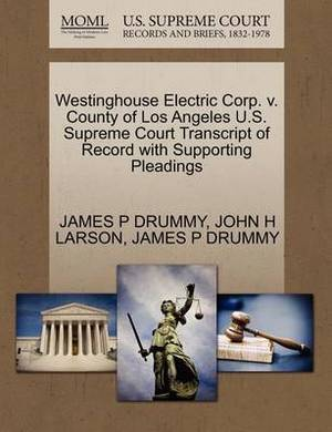 Westinghouse Electric Corp. V. County of Los Angeles U.S. Supreme Court Transcript of Record with Supporting Pleadings