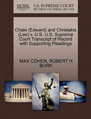 Chale (Edward) and Christakis (Lee) V. U.S. U.S. Supreme Court Transcript of Record with Supporting Pleadings