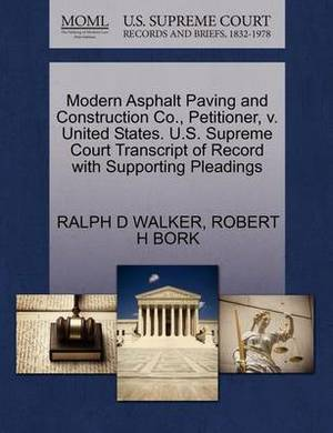 Modern Asphalt Paving and Construction Co., Petitioner, V. United States. U.S. Supreme Court Transcript of Record with Supporting Pleadings