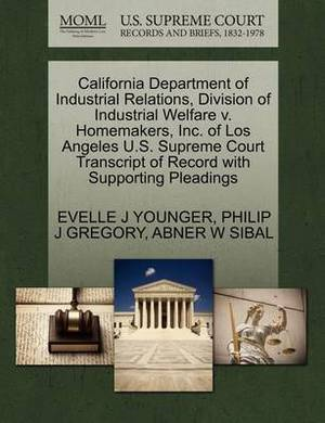 California Department of Industrial Relations, Division of Industrial Welfare V. Homemakers, Inc. of Los Angeles U.S. Supreme Court Transcript of Record with Supporting Pleadings