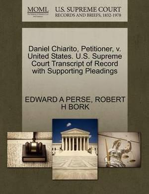 Daniel Chiarito, Petitioner, V. United States. U.S. Supreme Court Transcript of Record with Supporting Pleadings