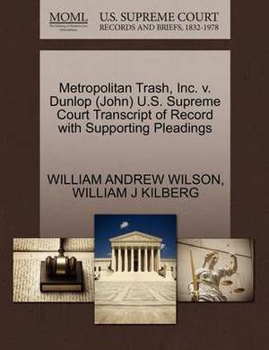 Metropolitan Trash, Inc. V. Dunlop (John) U.S. Supreme Court Transcript of Record with Supporting Pleadings