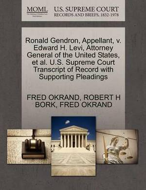 Ronald Gendron, Appellant, V. Edward H. Levi, Attorney General of the United States, et al. U.S. Supreme Court Transcript of Record with Supporting Pleadings