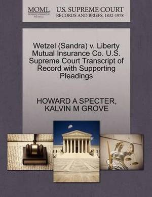 Wetzel (Sandra) V. Liberty Mutual Insurance Co. U.S. Supreme Court Transcript of Record with Supporting Pleadings
