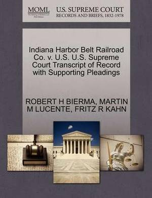 Indiana Harbor Belt Railroad Co. V. U.S. U.S. Supreme Court Transcript of Record with Supporting Pleadings