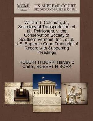 William T. Coleman, JR., Secretary of Transportation, et al., Petitioners, V. the Conservation Society of Southern Vermont, Inc., et al. U.S. Supreme Court Transcript of Record with Supporting Pleadings