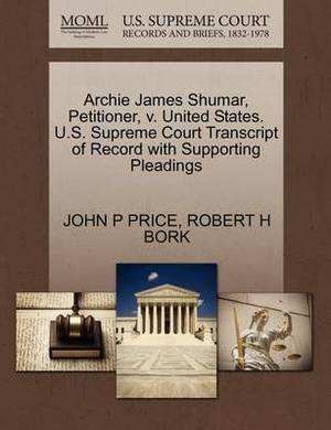 Archie James Shumar, Petitioner, V. United States. U.S. Supreme Court Transcript of Record with Supporting Pleadings