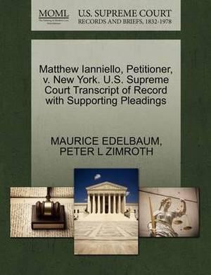 Matthew Ianniello, Petitioner, V. New York. U.S. Supreme Court Transcript of Record with Supporting Pleadings