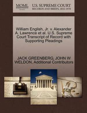 William English, JR. V. Alexander A. Lawrence et al. U.S. Supreme Court Transcript of Record with Supporting Pleadings