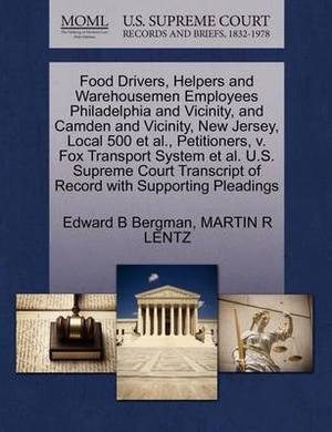 Food Drivers, Helpers and Warehousemen Employees Philadelphia and Vicinity, and Camden and Vicinity, New Jersey, Local 500 et al., Petitioners, V. Fox Transport System et al. U.S. Supreme Court Transcript of Record with Supporting Pleadings