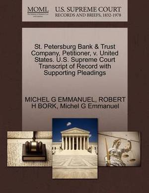 St. Petersburg Bank & Trust Company, Petitioner, V. United States. U.S. Supreme Court Transcript of Record with Supporting Pleadings