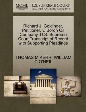 Richard J. Goldinger, Petitioner, V. Boron Oil Company. U.S. Supreme Court Transcript of Record with Supporting Pleadings