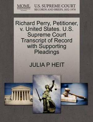 Richard Perry, Petitioner, V. United States. U.S. Supreme Court Transcript of Record with Supporting Pleadings