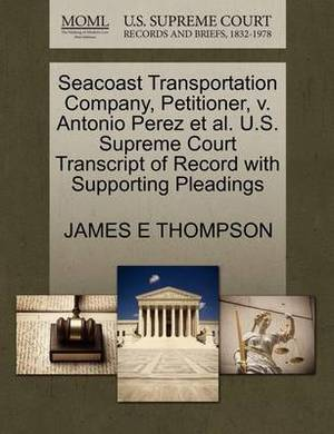 Seacoast Transportation Company, Petitioner, V. Antonio Perez Et Al. U.S. Supreme Court Transcript of Record with Supporting Pleadings