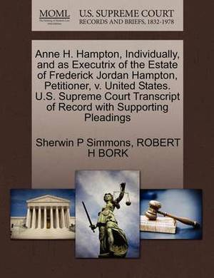 Anne H. Hampton, Individually, and as Executrix of the Estate of Frederick Jordan Hampton, Petitioner, V. United States. U.S. Supreme Court Transcript of Record with Supporting Pleadings