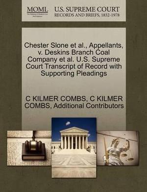 Chester Slone et al., Appellants, V. Deskins Branch Coal Company et al. U.S. Supreme Court Transcript of Record with Supporting Pleadings